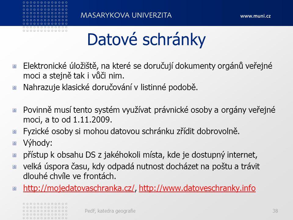 Datové schránky Elektronické úložiště, na které se doručují dokumenty orgánů veřejné moci a stejně tak i vůči nim. Nahrazuje klasické doručování v lis