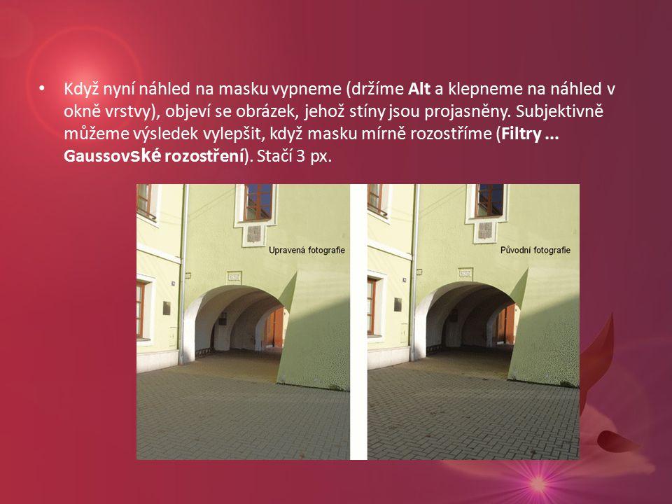 Když nyní náhled na masku vypneme (držíme Alt a klepneme na náhled v okně vrstvy), objeví se obrázek, jehož stíny jsou projasněny.
