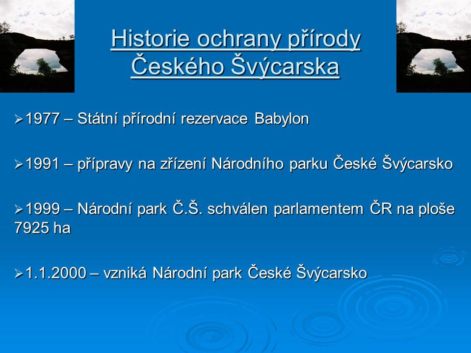 Historie ochrany přírody Českého Švýcarska  1977 – Státní přírodní rezervace Babylon  1991 – přípravy na zřízení Národního parku České Švýcarsko  1