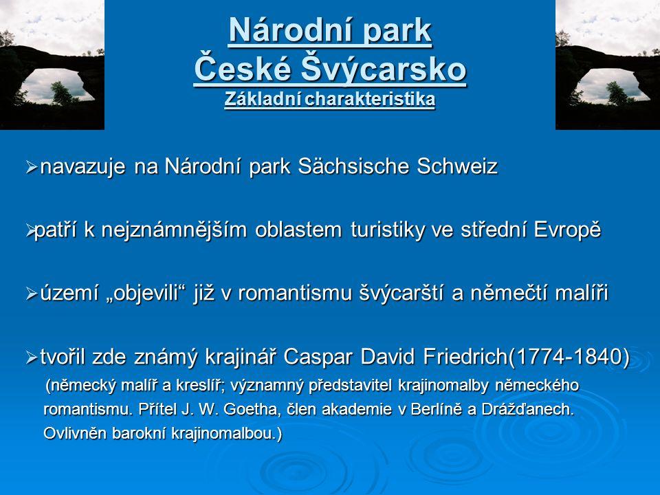 Národní park České Švýcarsko Základní charakteristika  navazuje na Národní park Sächsische Schweiz  patří k nejznámnějším oblastem turistiky ve stře
