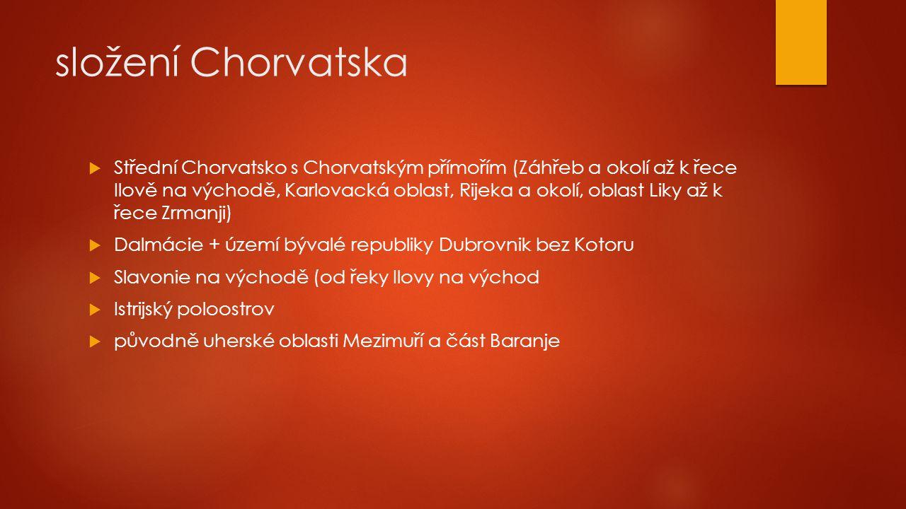 složení Chorvatska  Střední Chorvatsko s Chorvatským přímořím (Záhřeb a okolí až k řece Ilově na východě, Karlovacká oblast, Rijeka a okolí, oblast L