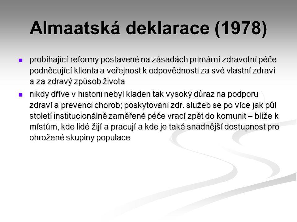 Almaatská deklarace (1978) probíhající reformy postavené na zásadách primární zdravotní péče podněcující klienta a veřejnost k odpovědnosti za své vla
