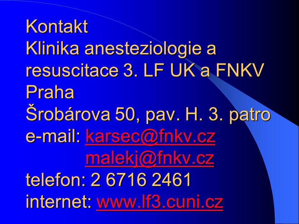Kontakt Klinika anesteziologie a resuscitace 3.LF UK a FNKV Praha Šrobárova 50, pav.