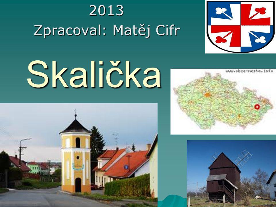 Skalička2013 Zpracoval: Matěj Cifr
