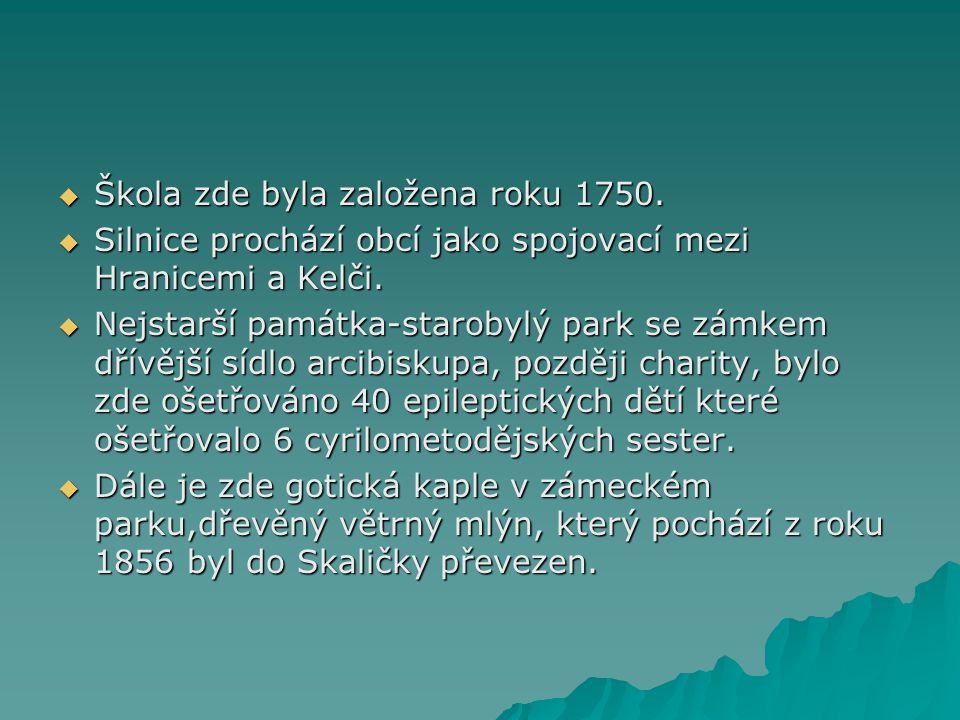  Škola zde byla založena roku 1750.  Silnice prochází obcí jako spojovací mezi Hranicemi a Kelči.  Nejstarší památka-starobylý park se zámkem dřívě