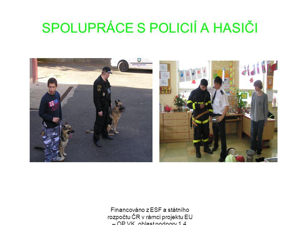 Financováno z ESF a státního rozpočtu ČR v rámci projektu EU – OP VK, oblast podpory 1.4. SPOLUPRÁCE S POLICIÍ A HASIČI