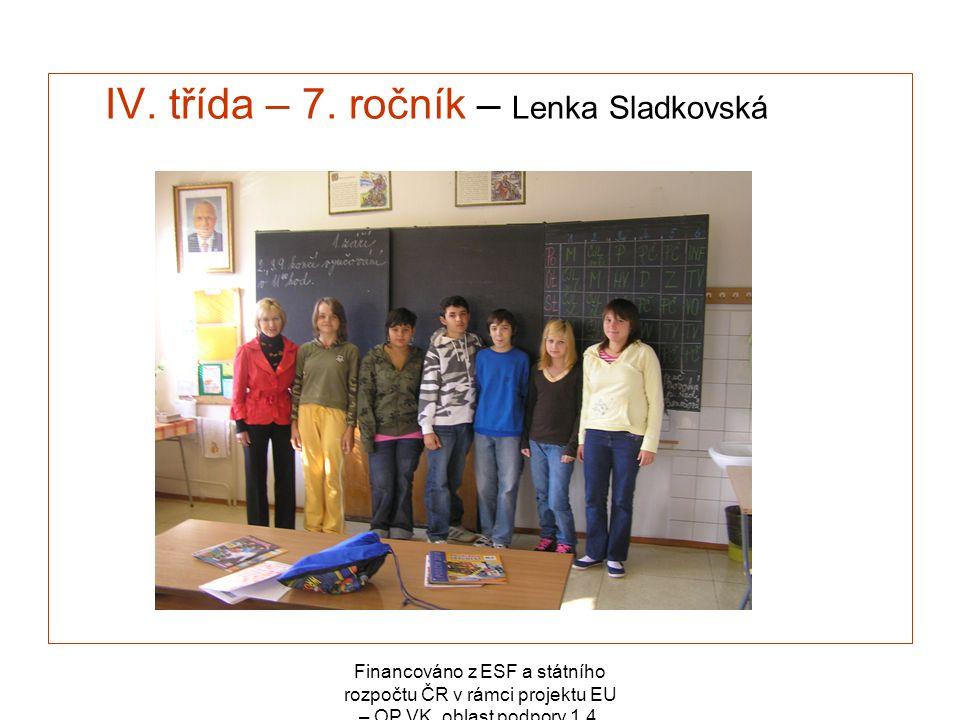 Financováno z ESF a státního rozpočtu ČR v rámci projektu EU – OP VK, oblast podpory 1.4. IV. třída – 7. ročník – Lenka Sladkovská