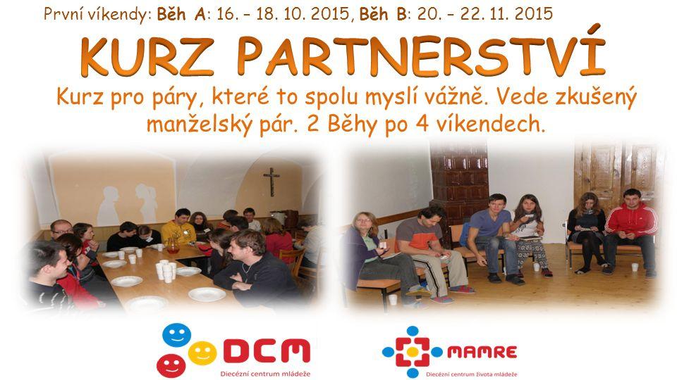 28.10.-1.11.2015 Příležitost setkat se s novými kamarády a hlavně s Bohem.