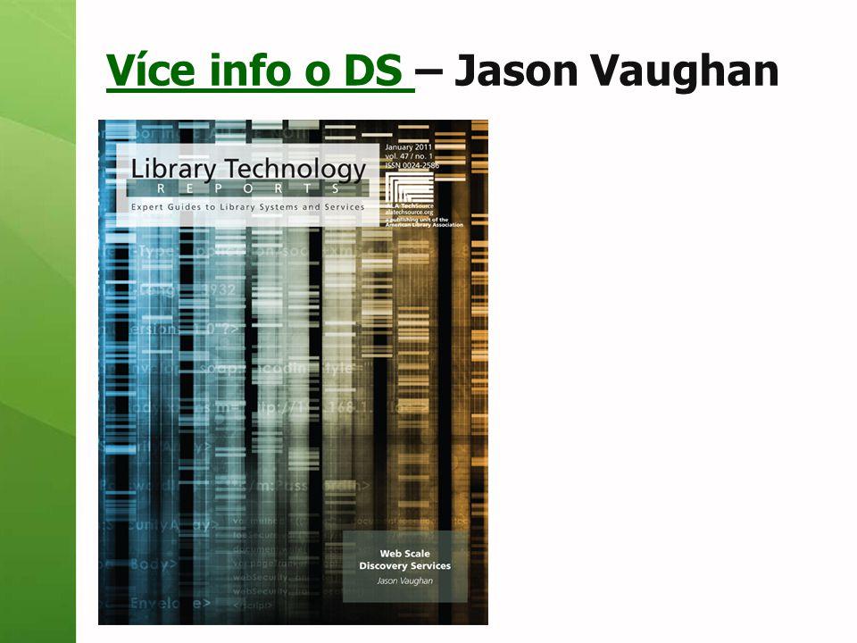 Více info o DS Více info o DS – Jason Vaughan