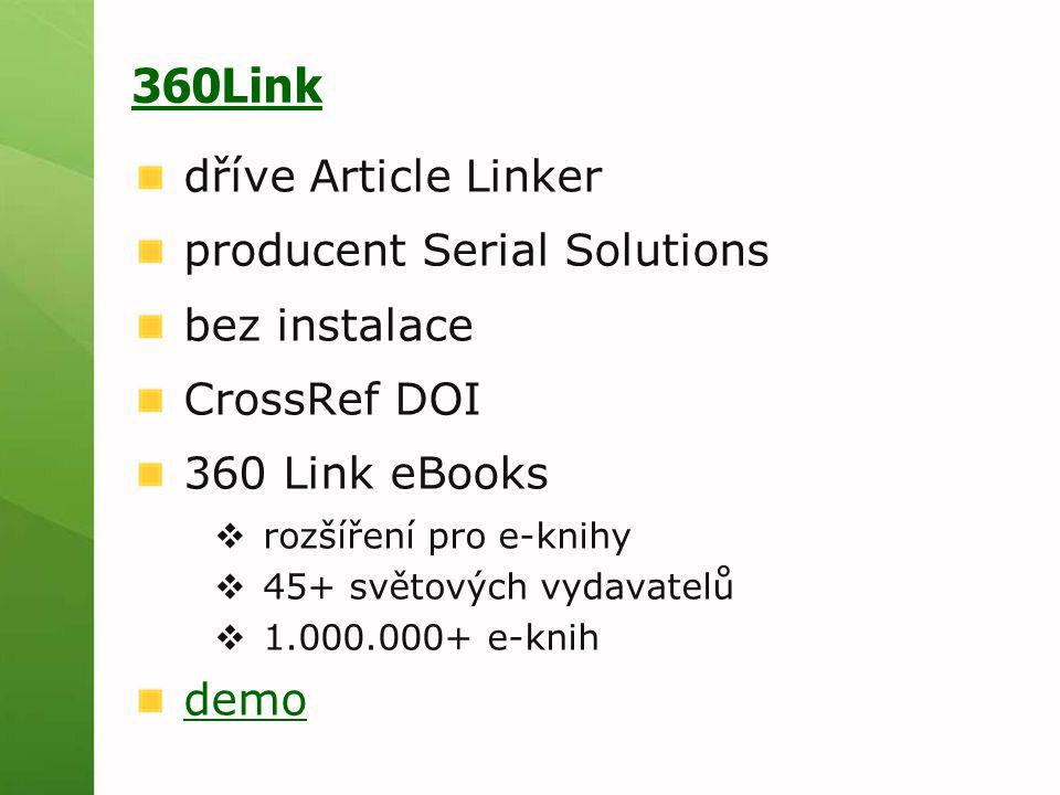 360 Search producent Serial Solutions federativní vyhledávání 2000+ e-zdrojů inteligentní clustering (Vivisimo) XML API propojení s 360 Link online služba, roční platba info v češtině