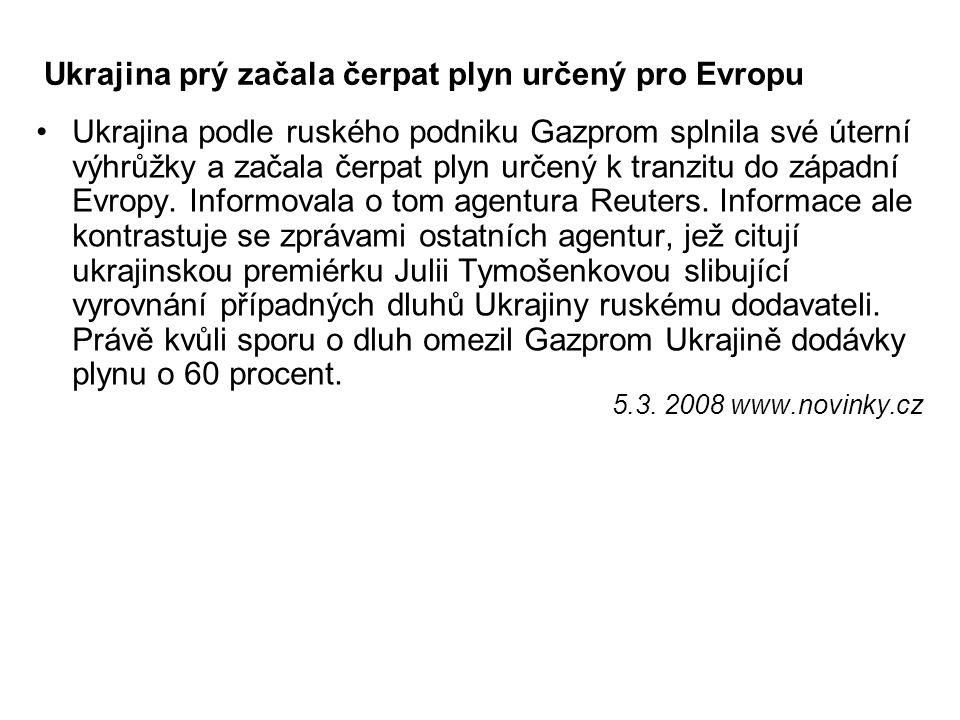 Ukrajina prý začala čerpat plyn určený pro Evropu Ukrajina podle ruského podniku Gazprom splnila své úterní výhrůžky a začala čerpat plyn určený k tra