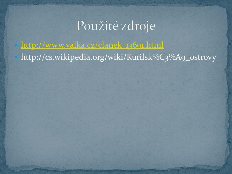 http://www.valka.cz/clanek_13691.html http://cs.wikipedia.org/wiki/Kurilsk%C3%A9_ostrovy