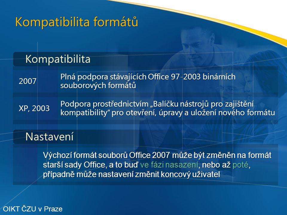 """Kompatibilita formátů Výchozí formát souborů Office 2007 může být změněn na formát starší sady Office, a to buď ve fázi nasazení, nebo až poté, případně může nastavení změnit koncový uživatel Kompatibilita Nastavení 2007 Plná podpora stávajících Office 97-2003 binárních souborových formátů XP, 2003 Podpora prostřednictvím """"Balíčku nástrojů pro zajištění kompatibility pro otevření, úpravy a uložení nového formátu OIKT ČZU v Praze"""