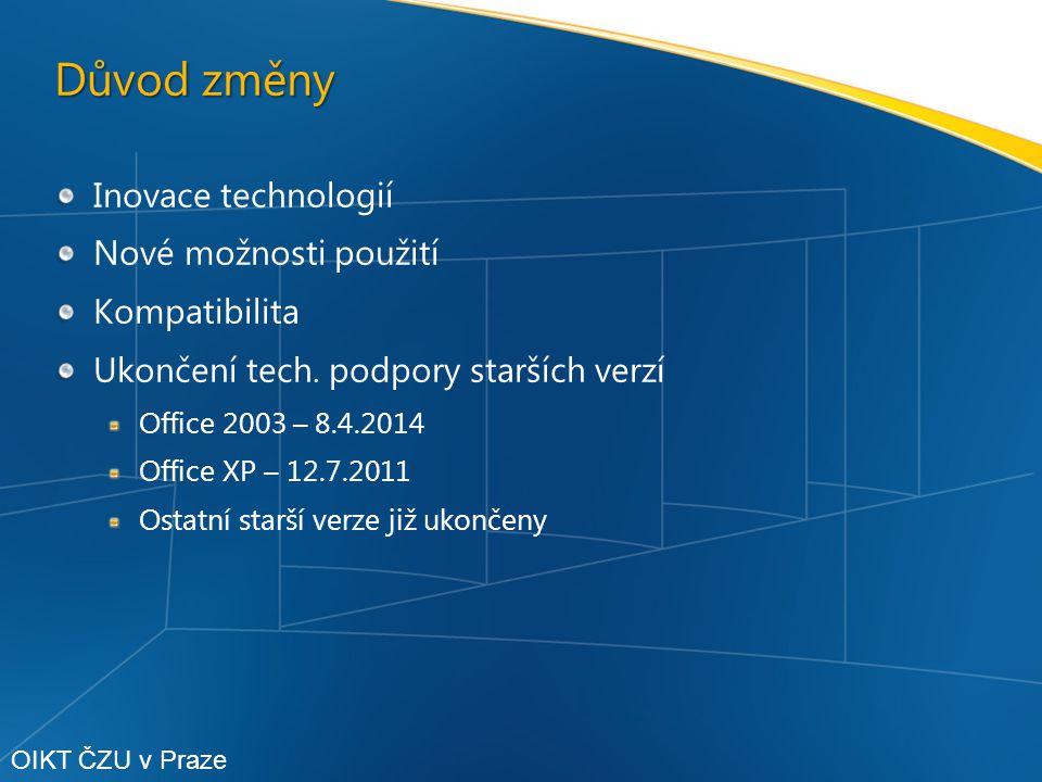 Důvod změny Inovace technologií Nové možnosti použití Kompatibilita Ukončení tech.
