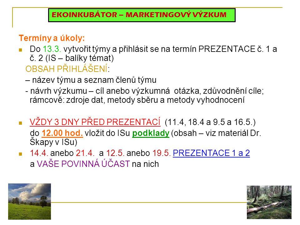 Termíny a úkoly: Do 13.3.vytvořit týmy a přihlásit se na termín PREZENTACE č.