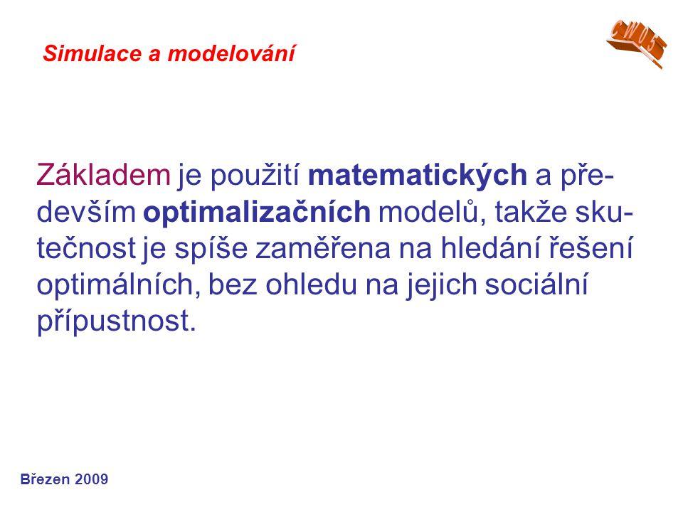 Základem je použití matematických a pře- devším optimalizačních modelů, takže sku- tečnost je spíše zaměřena na hledání řešení optimálních, bez ohledu