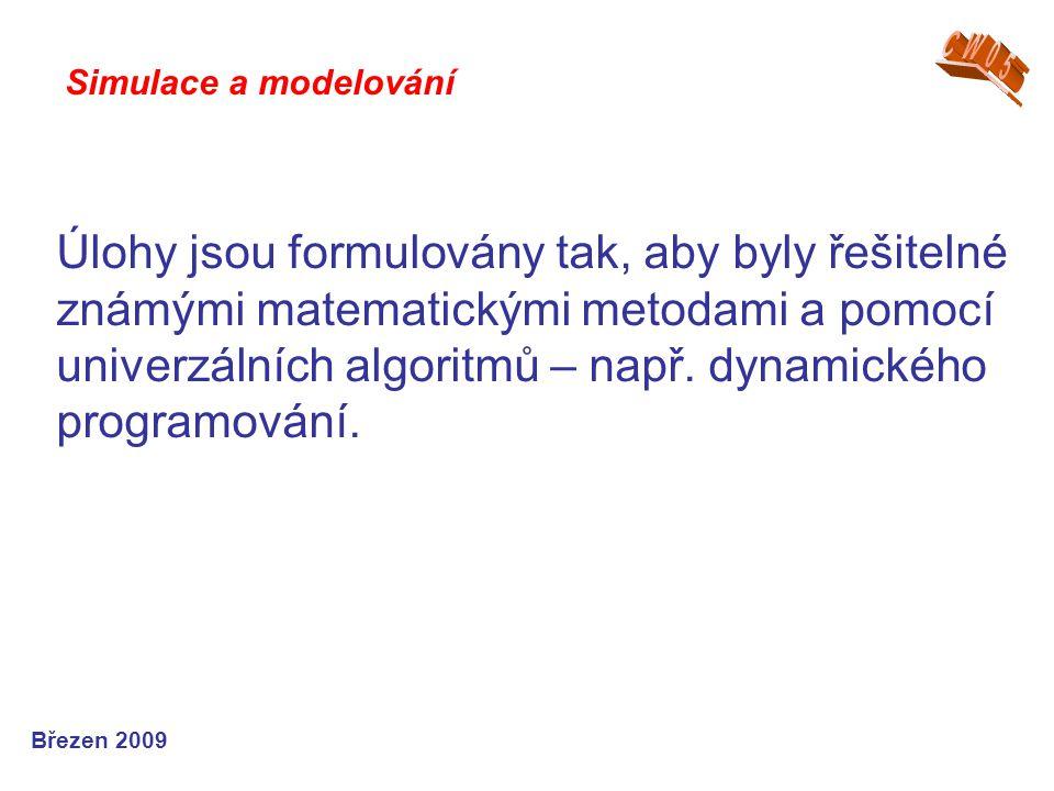 Úlohy jsou formulovány tak, aby byly řešitelné známými matematickými metodami a pomocí univerzálních algoritmů – např. dynamického programování. Simul