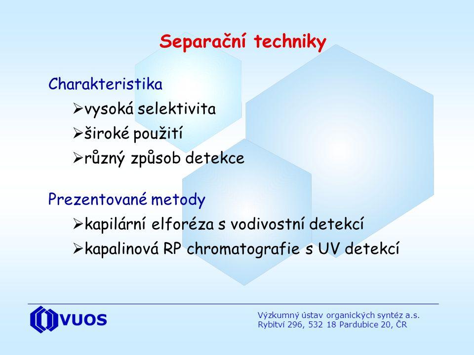 Výzkumný ústav organických syntéz a.s. Rybitví 296, 532 18 Pardubice 20, ČR Separační techniky Charakteristika  vysoká selektivita  široké použití 