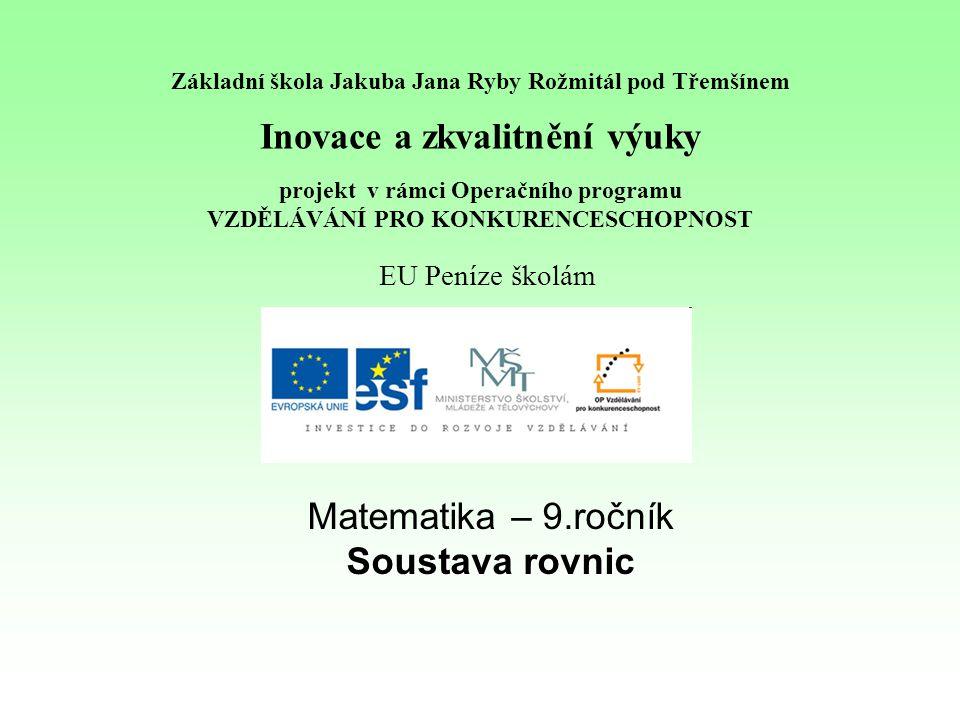 Téma: Soustava rovnic, 9.třída Použitý software: držitel licence - ZŠ J.