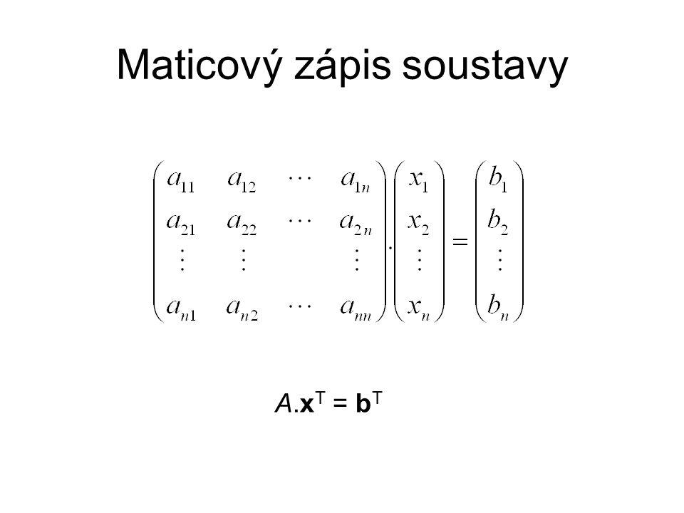 Maticový zápis soustavy A.x T = b T