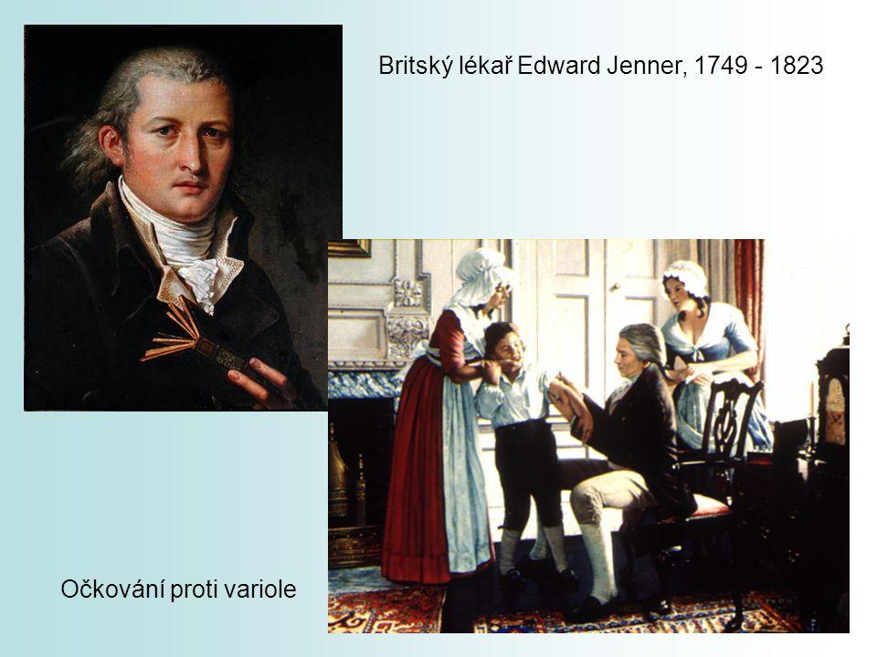 Britský lékař Edward Jenner, 1749 - 1823 Očkování proti variole