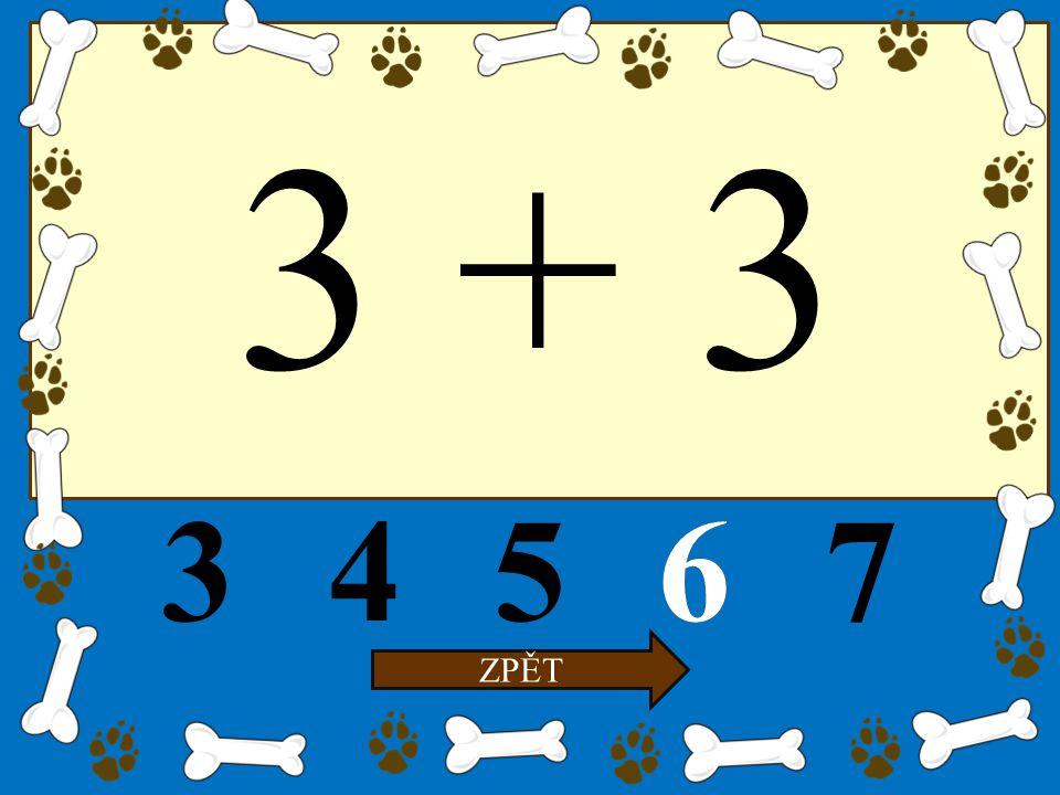 3 + 3 34567 ZPĚT 6