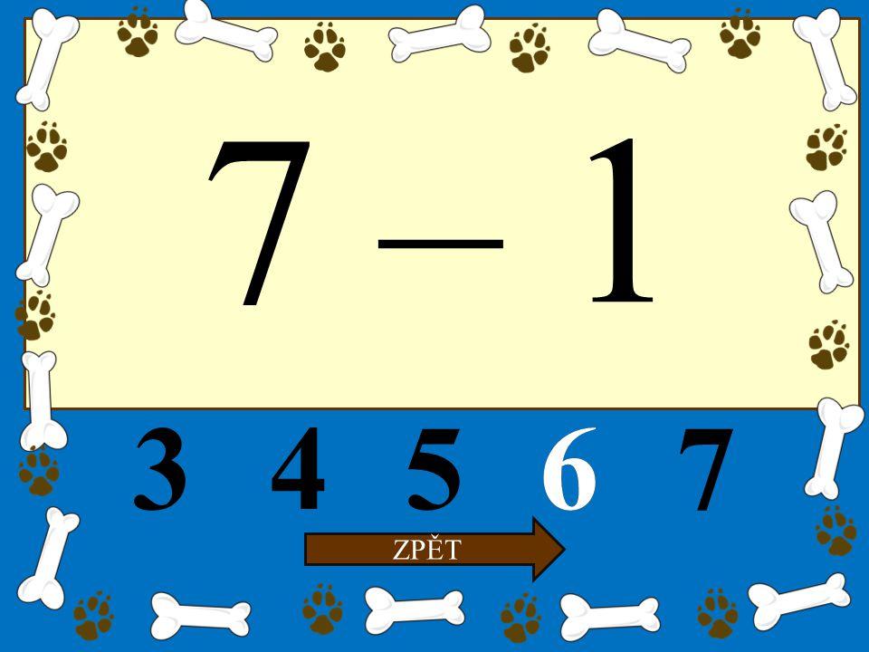 7 – 1 34567 ZPĚT 6