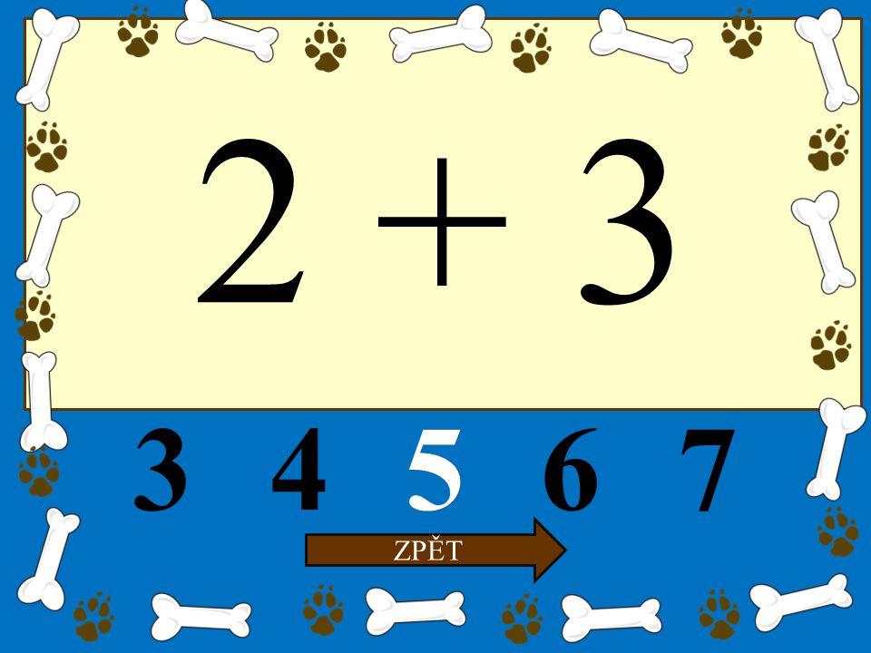 2 + 3 34567 ZPĚT 5
