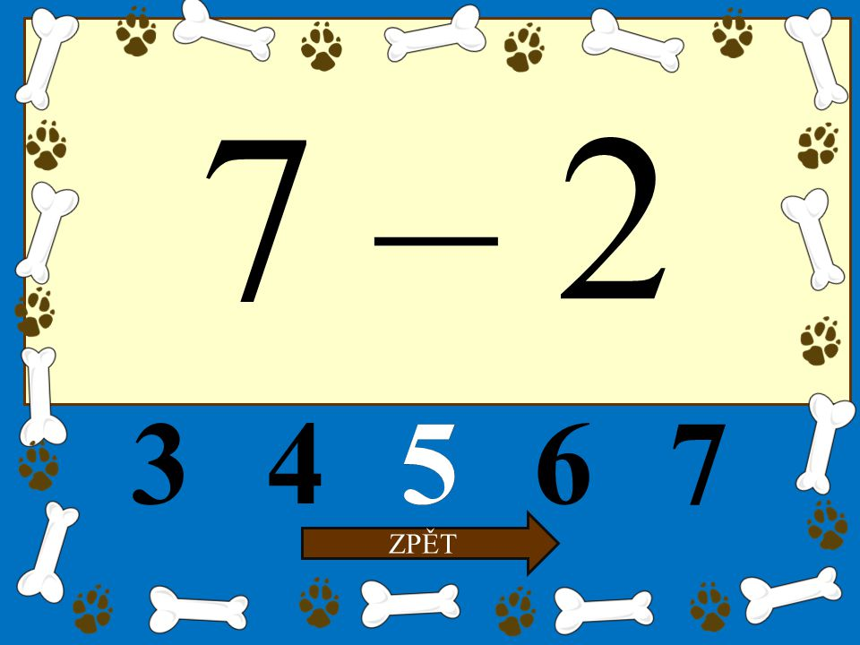 7 – 2 34567 ZPĚT 5
