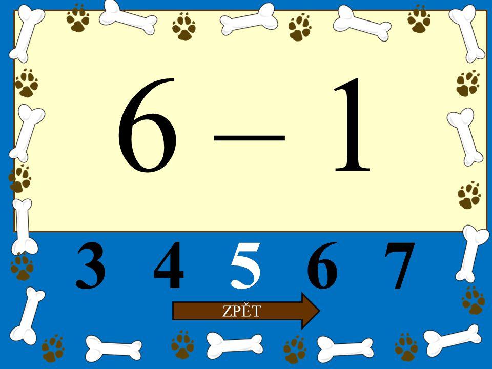 6 – 1 34567 ZPĚT 5