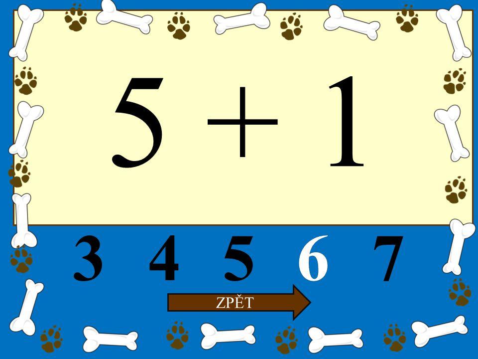 5 + 1 34567 ZPĚT 6