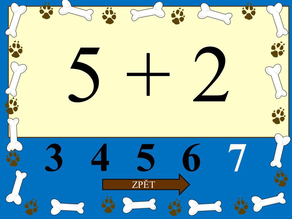5 + 2 34567 ZPĚT 7