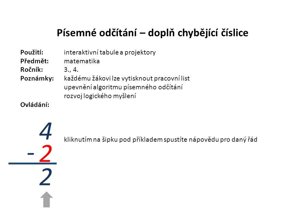 Písemné odčítání – doplň chybějící číslice Použití:interaktivní tabule a projektory Předmět: matematika Ročník:3., 4.