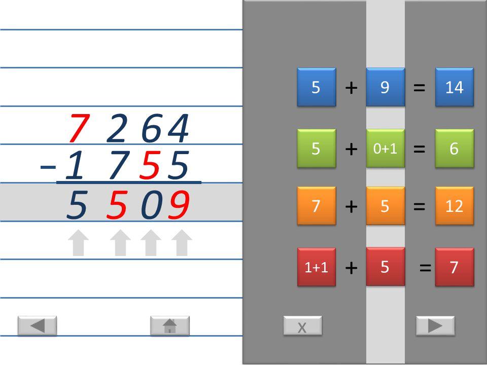 + = 4 9 x x 5 5 5 9 9 14 + = 6 5 0 5 5 0+1 6 6 + = 2 5 7 7 7 5 5 12 + = 5 7 1 1+1 7 7 5 5
