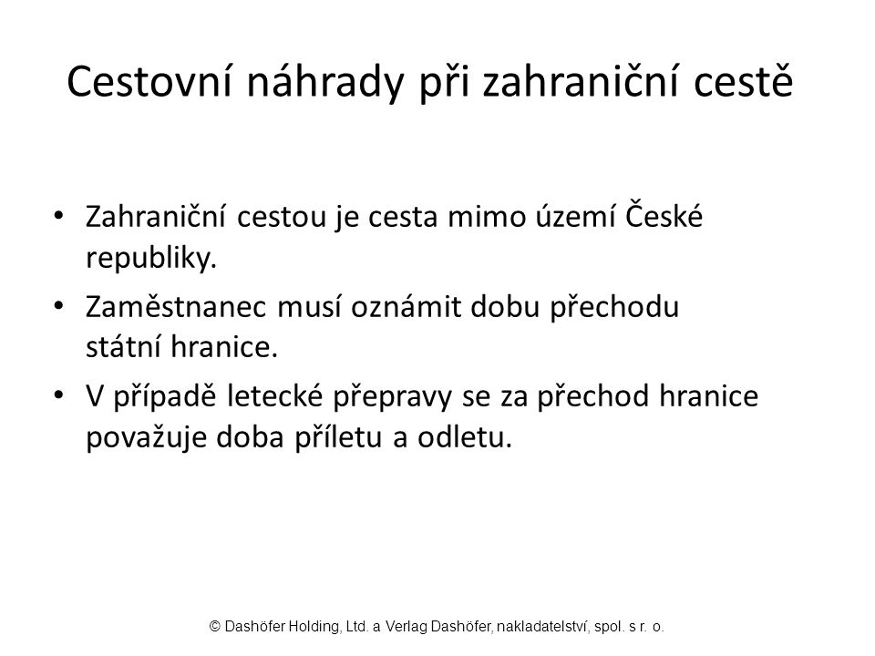 Zahraniční cestou je cesta mimo území České republiky.