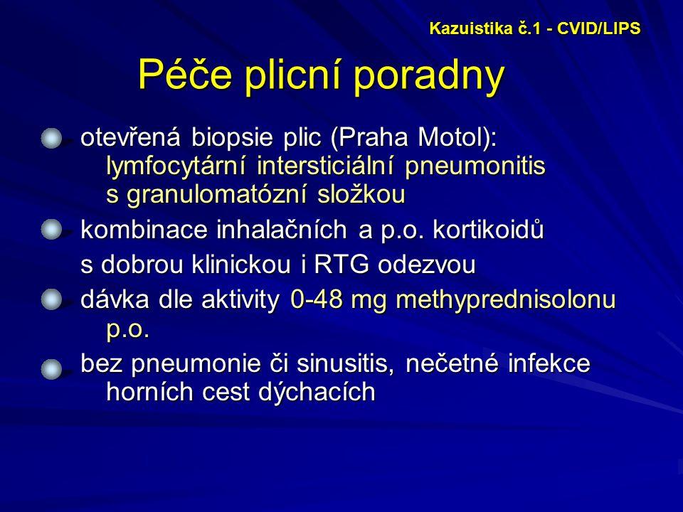 Péče plicní poradny otevřená biopsie plic (Praha Motol): lymfocytární intersticiální pneumonitis s granulomatózní složkou kombinace inhalačních a p.o.