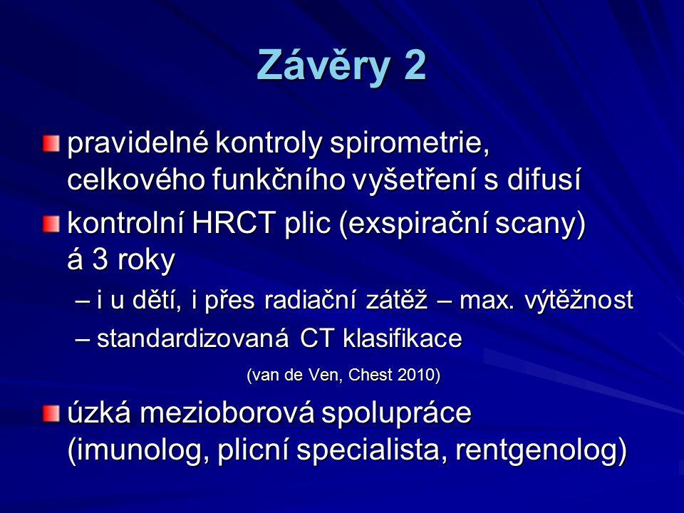 Závěry 2 pravidelné kontroly spirometrie, celkového funkčního vyšetření s difusí kontrolní HRCT plic (exspirační scany) á 3 roky –i u dětí, i přes rad