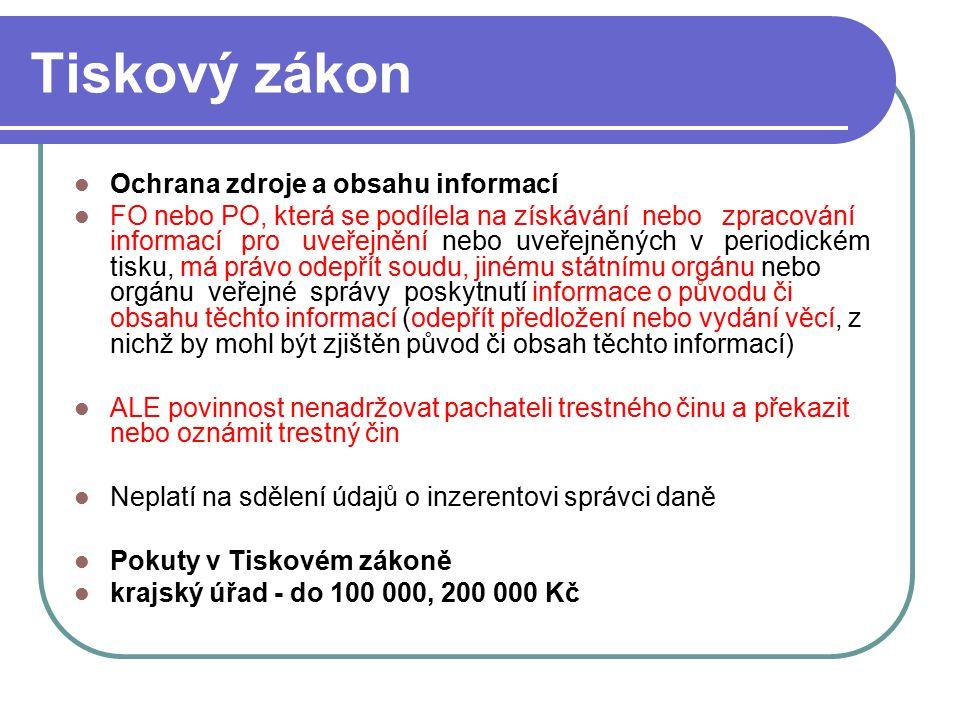 19 Tiskový zákon Ochrana zdroje a obsahu informací FO nebo PO, která se podílela na získávání nebo zpracování informací pro uveřejnění nebo uveřejněný