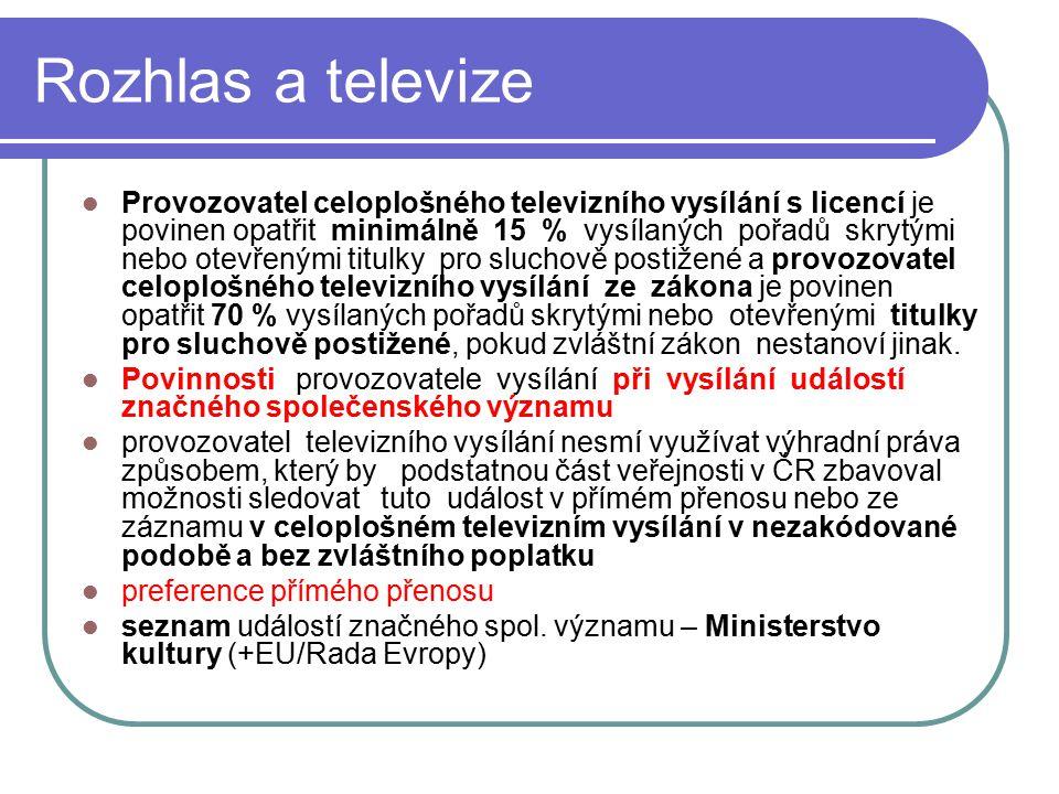 41 Rozhlas a televize Provozovatel celoplošného televizního vysílání s licencí je povinen opatřit minimálně 15 % vysílaných pořadů skrytými nebo otevř