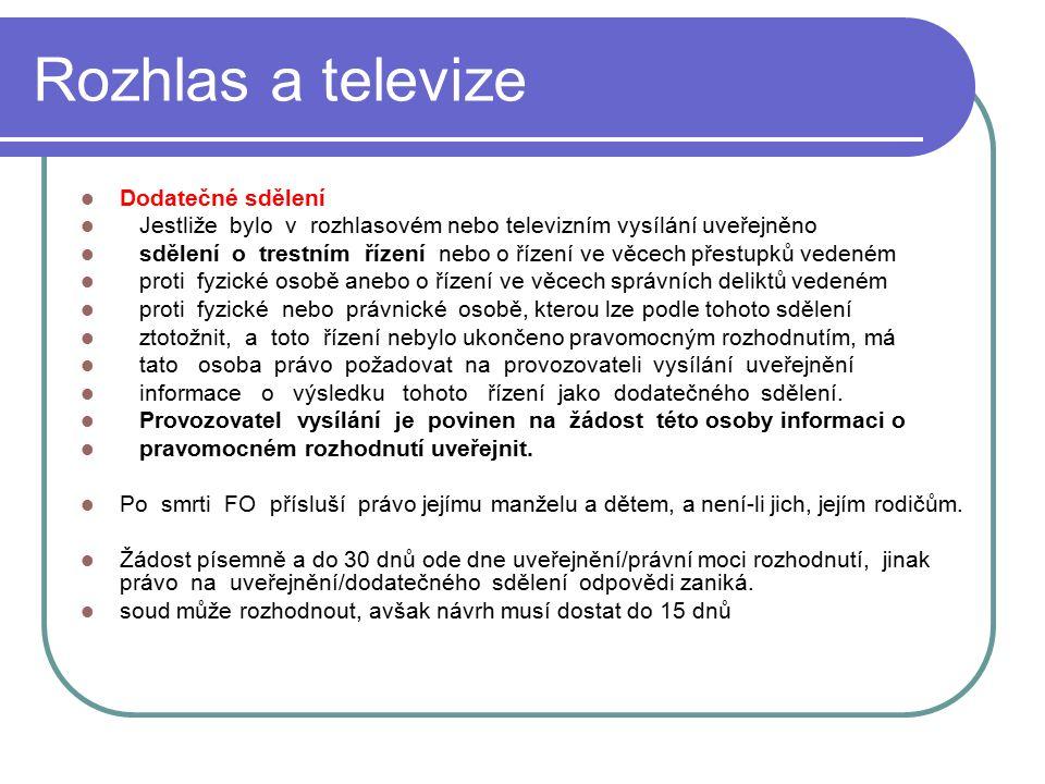 44 Rozhlas a televize Dodatečné sdělení Jestliže bylo v rozhlasovém nebo televizním vysílání uveřejněno sdělení o trestním řízení nebo o řízení ve věc