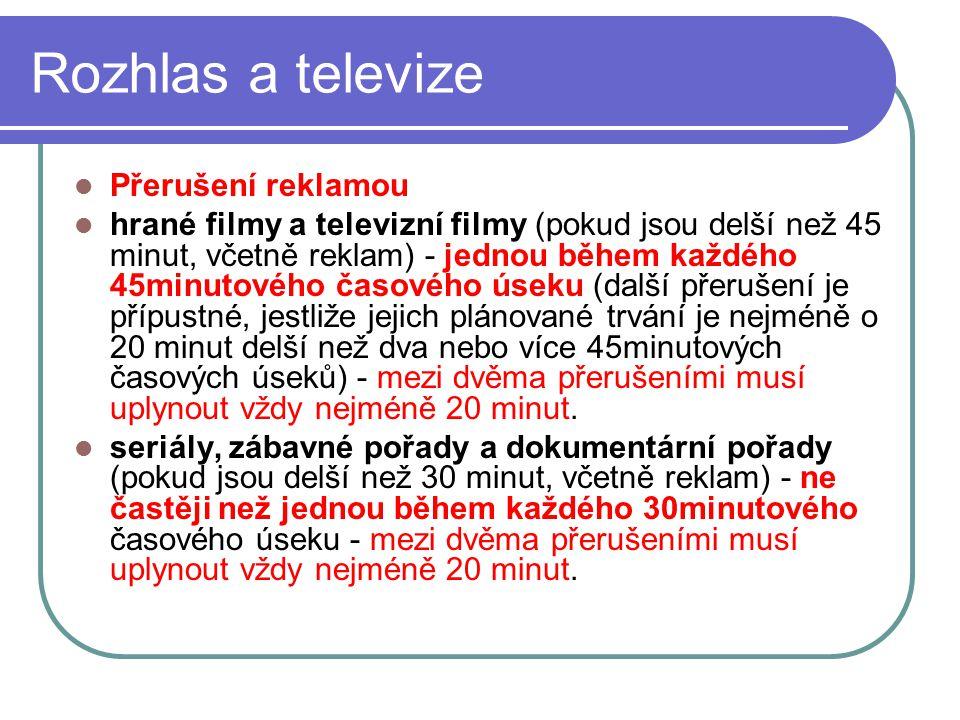 53 Rozhlas a televize Přerušení reklamou hrané filmy a televizní filmy (pokud jsou delší než 45 minut, včetně reklam) - jednou během každého 45minutov