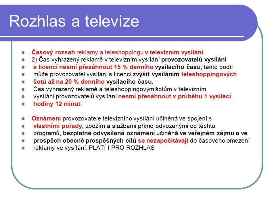 55 Rozhlas a televize Časový rozsah reklamy a teleshoppingu v televizním vysílání 2) Čas vyhrazený reklamě v televizním vysílání provozovatelů vysílán