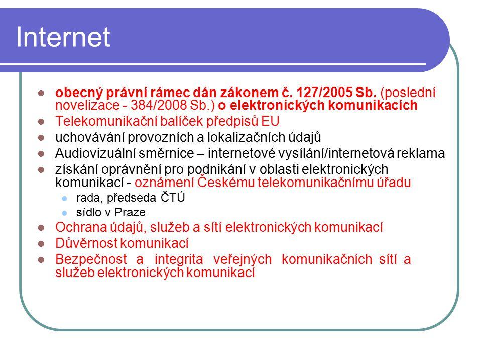 62 Internet obecný právní rámec dán zákonem č. 127/2005 Sb. (poslední novelizace - 384/2008 Sb.) o elektronických komunikacích Telekomunikační balíček