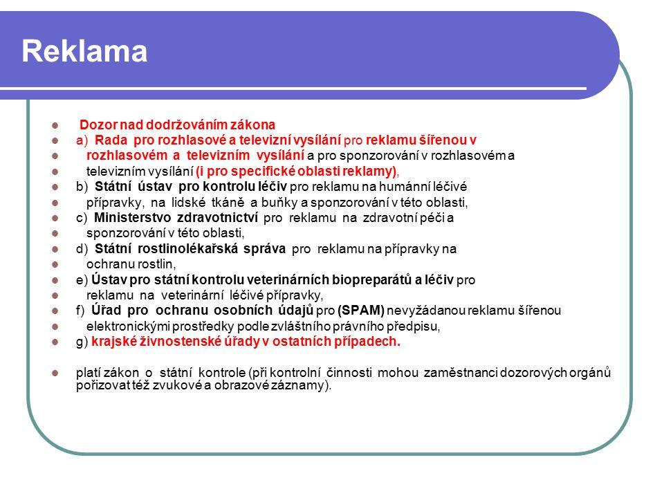 76 Reklama Dozor nad dodržováním zákona a) Rada pro rozhlasové a televizní vysílání pro reklamu šířenou v rozhlasovém a televizním vysílání a pro spon
