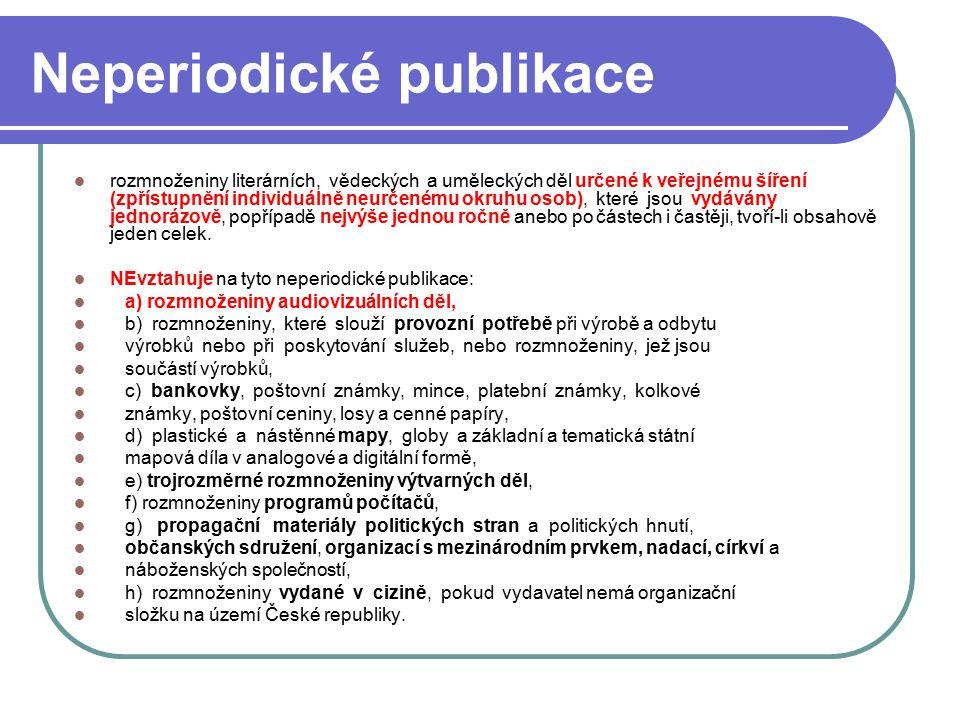 8 Neperiodické publikace rozmnoženiny literárních, vědeckých a uměleckých děl určené k veřejnému šíření (zpřístupnění individuálně neurčenému okruhu o