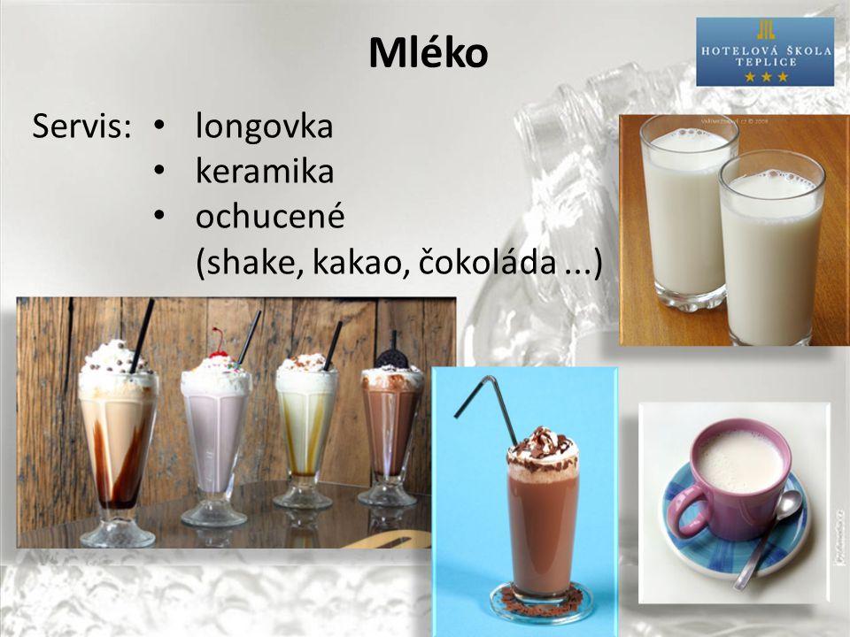 Mléko Servis: longovka keramika ochucené (shake, kakao, čokoláda...)