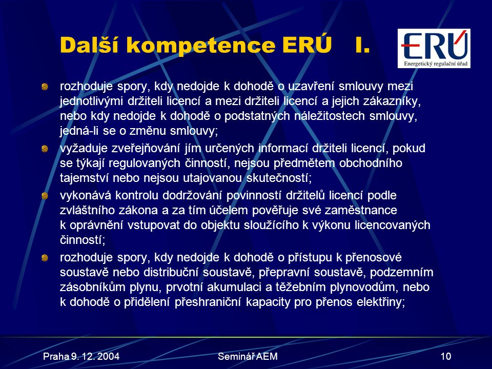 Praha 9.12. 2004Seminář AEM11 Další kompetence ERÚII.