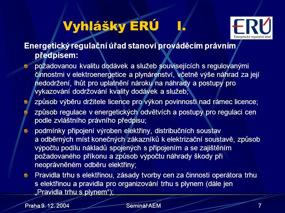 Praha 9.12. 2004Seminář AEM8 Vyhlášky ERÚII.