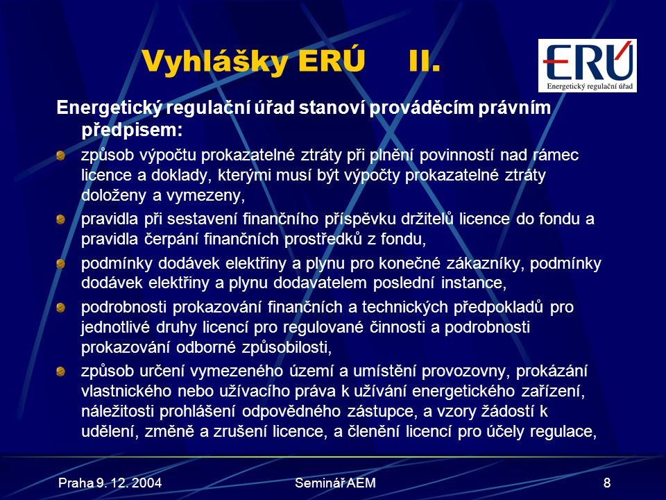 Praha 9.12. 2004Seminář AEM9 Vyhlášky ERÚIII.