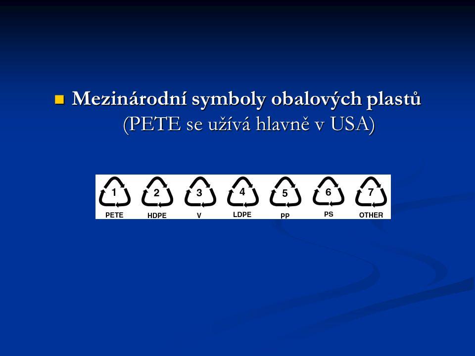 Mezinárodní symboly obalových plastů (PETE se užívá hlavně v USA) Mezinárodní symboly obalových plastů (PETE se užívá hlavně v USA)